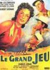 Le Grand Jeu - 1954